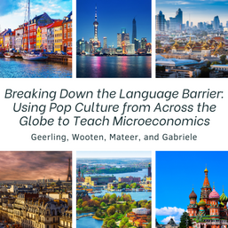 Breaking Down the Language Barrier: Using Pop Culture from Across the Globe to Teach Microeconomics