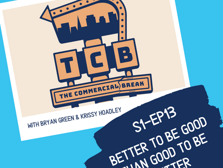 S1-EP13: Better To Be Good Than Good To Be Better
