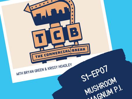 S1-EP7: Mushroom Magnum P.I.