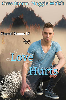 Love Hurts [Eternal Flames 12] by Cree Storm & Maggie Walsh