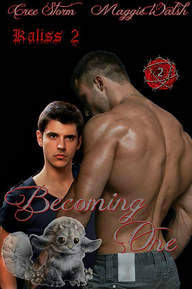 Becoming One [Kaliss 2] by Cree Storm & Maggie Walsh