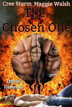 The Chosen One [Eternal Flames 13] by Cree Storm & Maggie Walsh