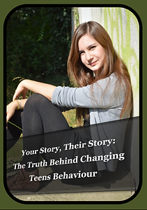 Your Story, Their Story - The Truth Behind Changing Teens Behaviour