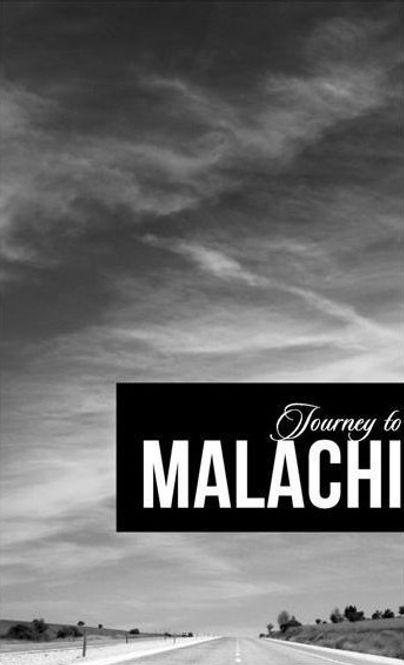 Journey to Malachi