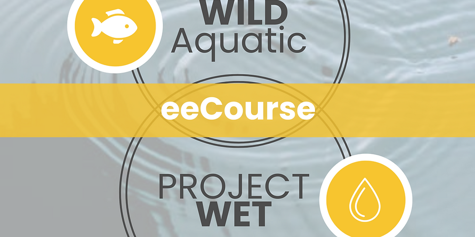 Project WET and Project WILD Aquatic eeCourse