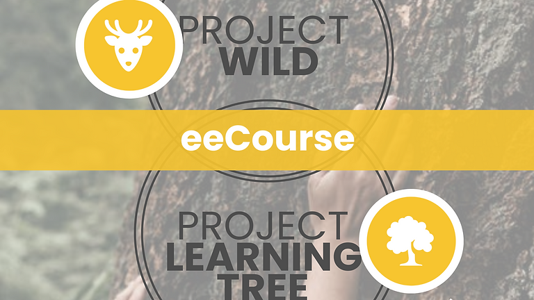 Project Learning Tree and Project WILD Environmental Education eeCourse
