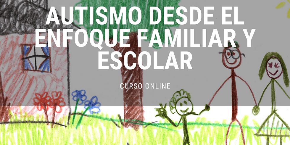 Autismo desde un Enfoque Familiar y Escolar