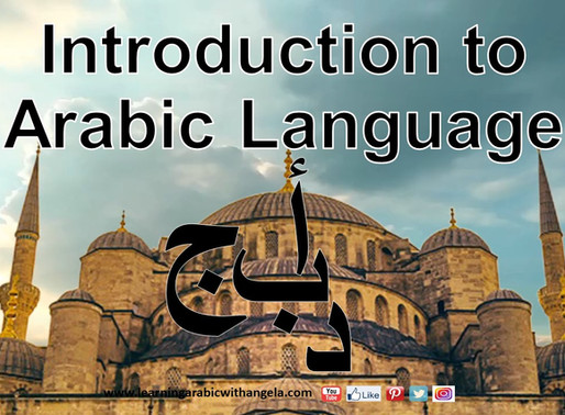 Introduction to Arabic Language; All You Need to Know About Arabic!