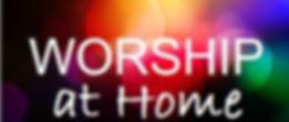 Worship at Home.jpg