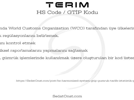 HS – Harmonized System / GTİP – Gümrük Tarife İstatistik Pozisyonu