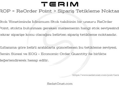 Terim - ROP = ReOrder Point > Sipariş Tetikleme Noktası