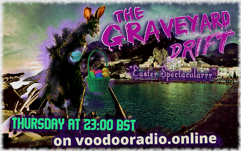 Godzilla Gojira Easter Bunny eggs basket Italian coast Graveyard Drift radio show voodoo Promo image The Lowest of Low podcast