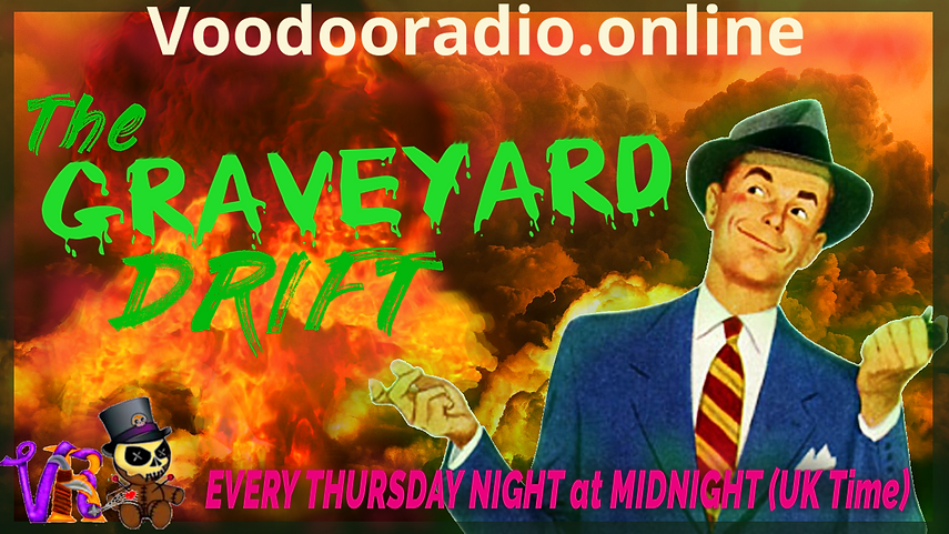 Graveyard Drift Voodoo Radio Atomic man pipe atom bomb fire 1950s style promo The Lowest of Low podcast