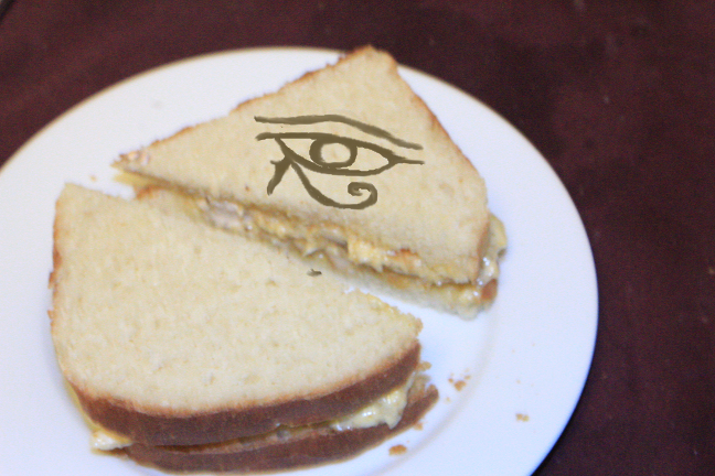Eye of Horus sandwich. He's such a child...