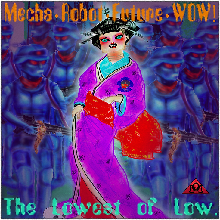The Lowest of Low Mecha Robot Future WOW Album Cover Geisha Sexbot Armed robot militia 2418 FutureRetro Electro music