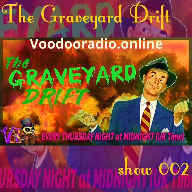 Graveyard Drift Radio Show Mixcloud 2 image Voodoo The Lowest of Low podcast