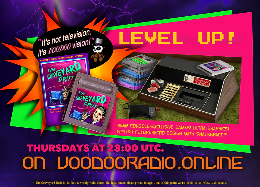 Graveyard Drift obscure gaming console voodoo radio show promo joke advertising 1970s 1980s style fake games funny Level Up promo image The Lowest of Low podcast