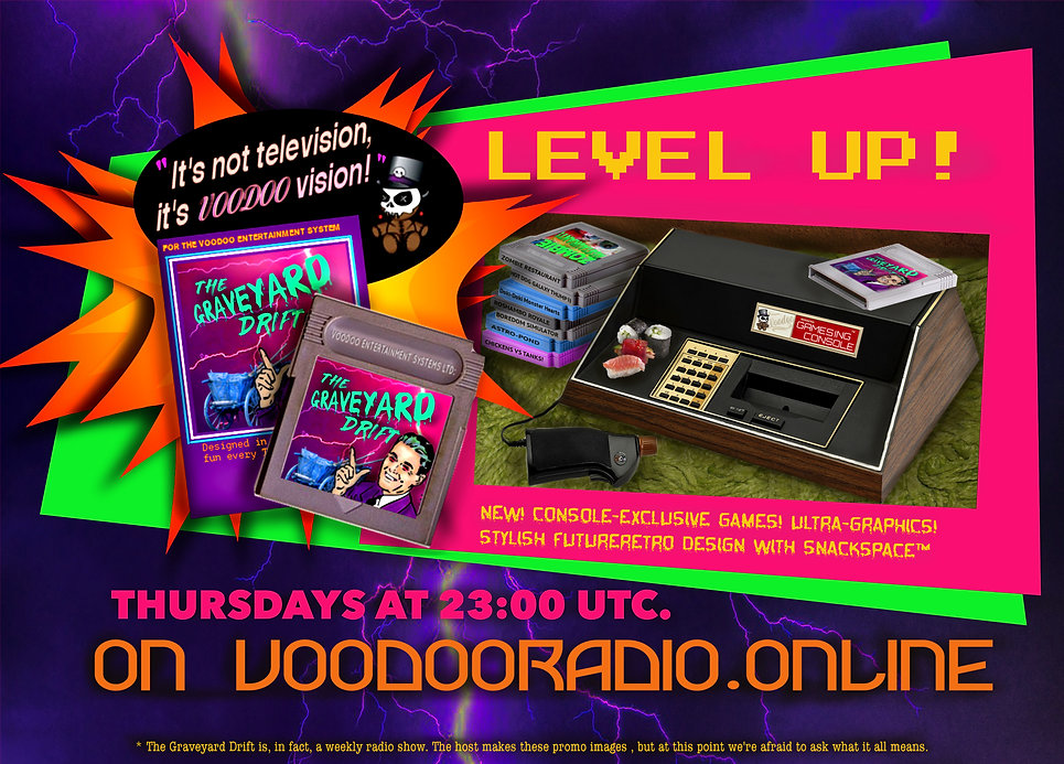 Graveyard Drift Level Up funny fake vintage video game console Voodoo Radio Promo image The Lowest of Low