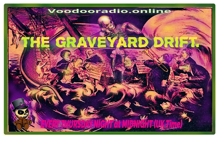 Graveyard Drift Voodoo radio skeletons Titanic shipwreck death band The Lowest of Low podcast