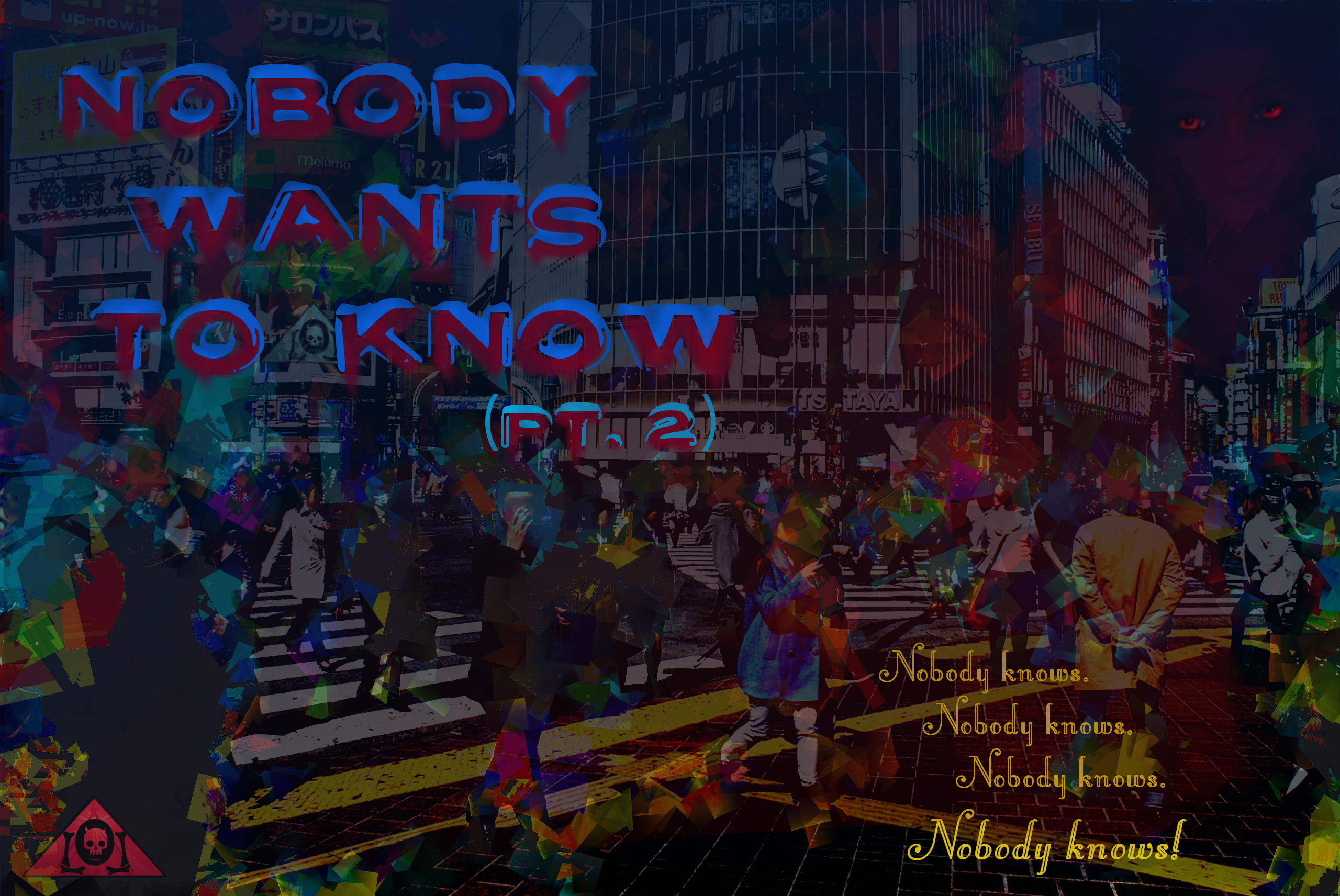 Nobody Wants To Know Pt 2 Lyrics Sheet