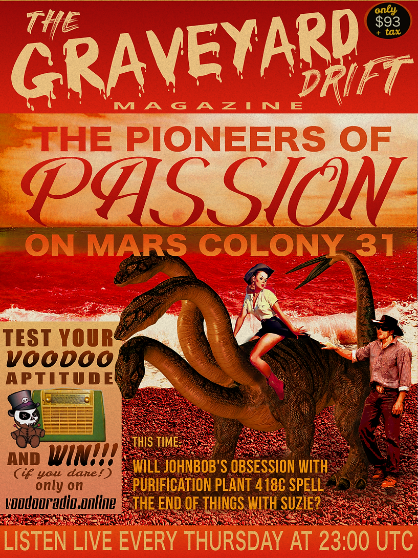 Graveyard Drift pulp fiction science romance stories Mars Colony Cerberus Hydra Cowgirl Voodoo radio show Promo 1950s style magazine parody image The Lowest of Low podcast