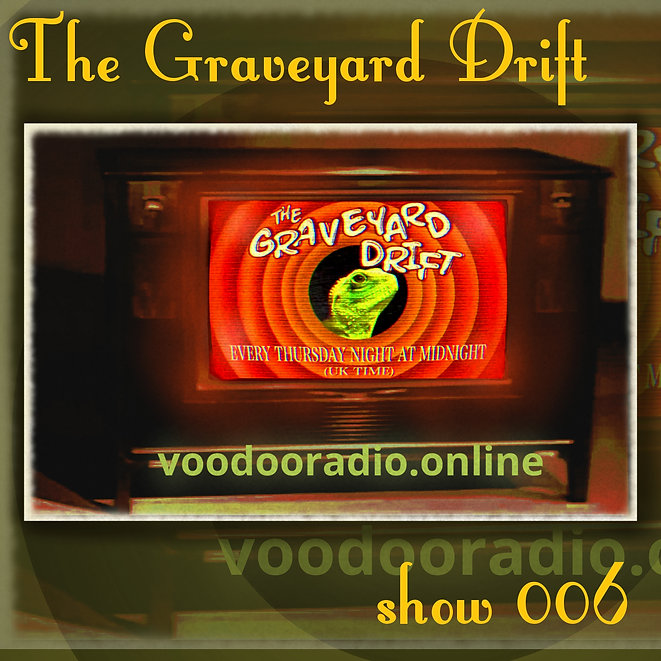 Graveyard Drift Radio Show Mixcloud 6 image Voodoo The Lowest of Low podcast