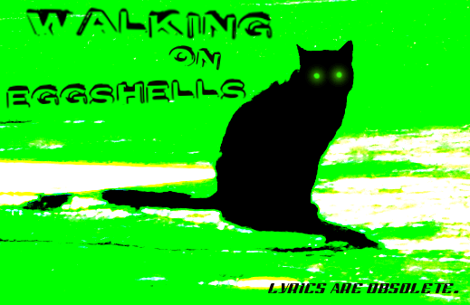 Walking On Eggshells Lyrics The Lowest of Low song album Mecha Robot Future WOW spooky green eye black cat science fiction experimental musical story indie artist dystopia