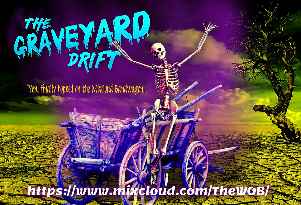 Graveyard Drift the W.O.B. Voodoo Radio show Mixcloud skeleton promotional advertising image The Lowest of Low