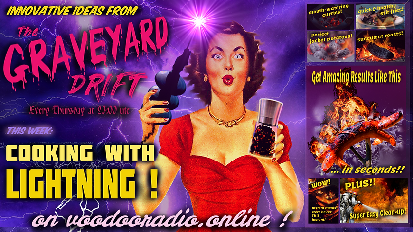Cooking With Lightning Promo The Lowest of Low The Graveyard Drift Voodoo radio show 1950s advertising parody infomercial style podcast image