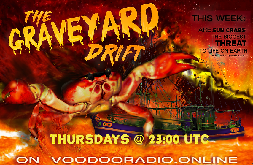 Graveyard Drift Solar Sun Crab giant monster voodoo radio show science magazine parody promo image threat to life on earth greedy humans The Lowest of Low podcast