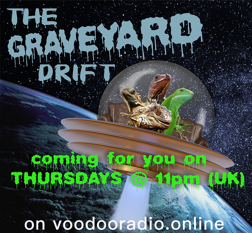 The Graveyard Drift Voodoo Radio show Overlord Lizard Band UFO NASA spacecraft space earth orbit joyride snowglobe promo joke image The Lowest of Low podcast