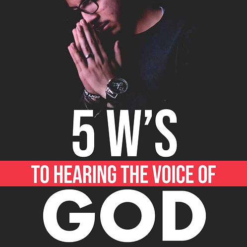 The 5 W's on Hearing the Voice of God