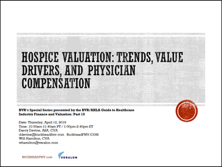 Hospice Valuation: Trends, Value Drivers, and Physician Compensation