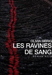 OLIVIA GERIG LES RAVINES DE SANG.jpg