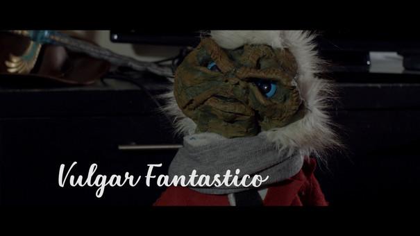 Vulgar Fantastico (2020)