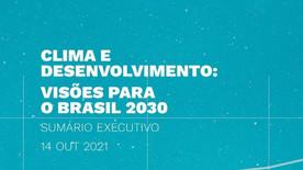 Clima e Desenvolvimento: Visões para o Brasil 2030.