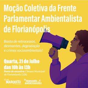 MOÇÃO COLETIVA FRENTE PARLAMENTARAMBIENTALISTA DE FLORIANÓPOLIS/SC