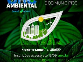 V Fórum Ambiental UNC   O Meio Ambiente e os Municípios! Anote em sua agenda!