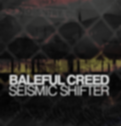 Baleful Creed - Seismic Shifter - Album