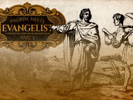 Part 3: Pilgrim Meets Evangelist