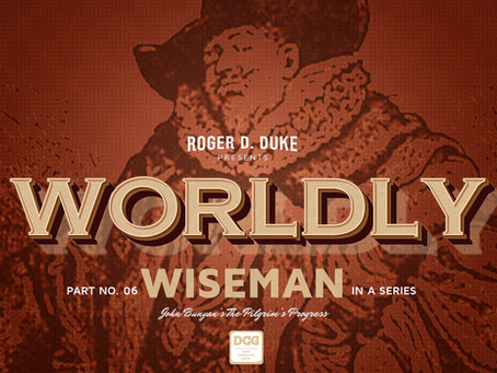 Part 6: Worldly Wiseman: Christian's Trojan Horse