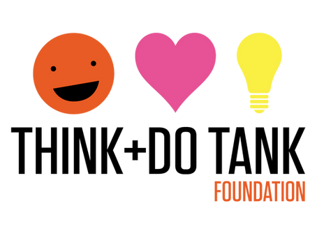 Currently Funding: Think+DO Tank Foundation