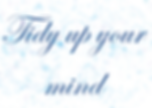tidy up your mind.png