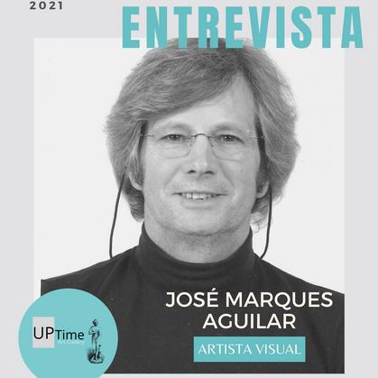 Entrevista com o artista José Marques Aguillar