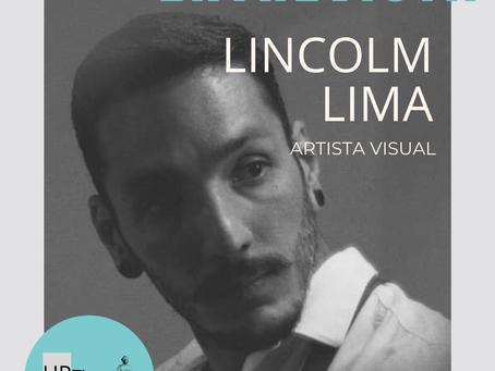 Entrevista com o artista Lincoln Lima