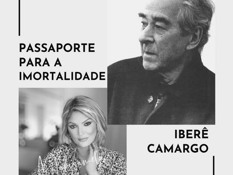 Passaporte para a Imortalidade – Iberê Camargo