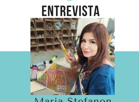 ENTREVISTA COM A ARTISTA PLÁSTICA MARIA STEFANON