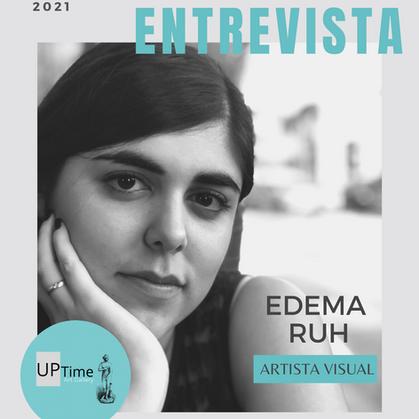 Entrevista com a artista Edema Ruh