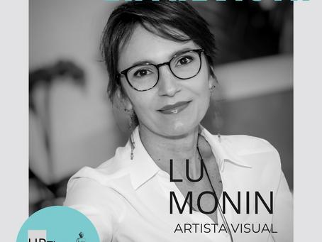 Entrevista com a Artista Lu Monin