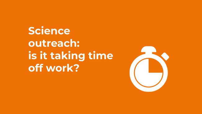 Science outreach: is it taking time off work?